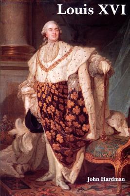 Louis XVI - Hardman, John, Dr.