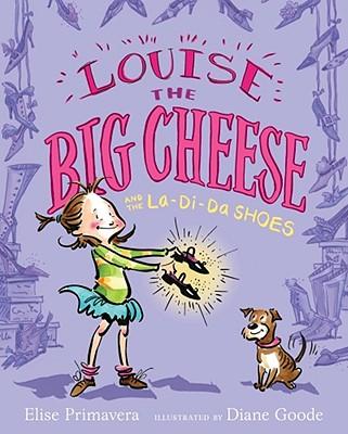 Louise the Big Cheese and the La-Di-Da Shoes - Primavera, Elise