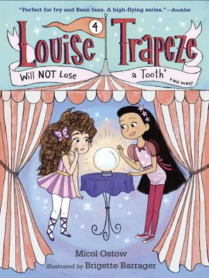 Louise Trapeze Will Not Lose a Tooth - Ostow, Micol