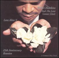 Love Alive V: 25th Anniversary Reunion - Walter Hawkins