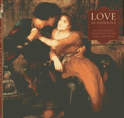 Love: An Enchanting Collection of Art, Verse and Prose - Dobell, Steve (Editor)