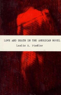 Love and Death in the American Novel - Fiedler, Leslie (Preface by), and Harris, Charles (Introduction by)