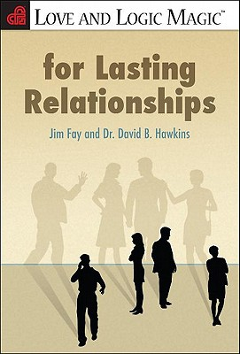 Love and Logic Magic for Lasting Relationships - Fay, Jim, and Hawkins, David B, Dr.