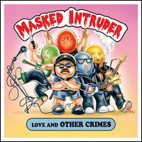 Love and Other Crimes - Masked Intruder