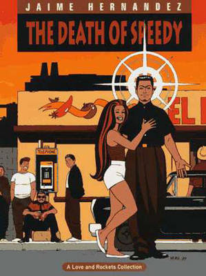 Love and Rockets Vol. 7: The Death of Speedy - Hernandez, Jaime