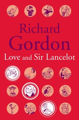 Love and Sir Lancelot - Gordon, Richard