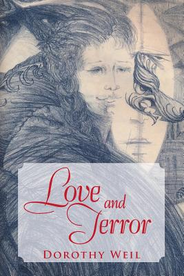 Love and Terror - Weil, Dorothy
