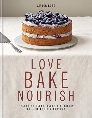 Love, Bake, Nourish - Rose, Amber