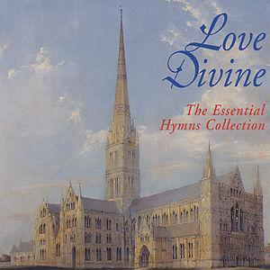 Love Divine: The Essential Hymns Collection -