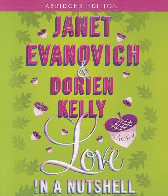 Love in a Nutshell - Evanovich, Janet, and Kelly, Dorien, and King, Lorelei (Read by)