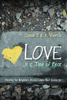 Love in a Time of Fear - Trentaz, Cassie J E H