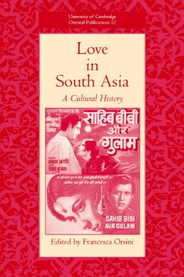 Love in South Asia: A Cultural History - Orsini, Francesca (Editor)
