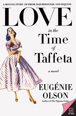 Love in the Time of Taffeta - Olson, Eugenie