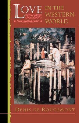 Love in the Western World - de Rougemont, Denis, and Belgion, Montgomery (Translated by)