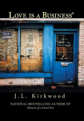 Love Is a Business - Kirkwood, J L