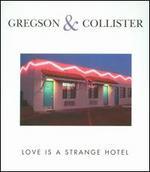 Love Is a Strange Hotel