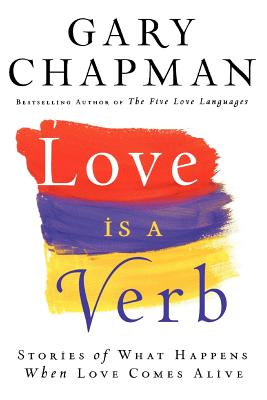 Love Is a Verb - Chapman, Gary