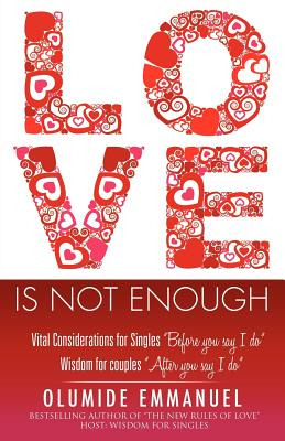 Love Is Not Enough - Emmanuel, Olumide