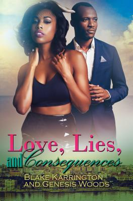 Love, Lies, and Consequences - Karrington, Blake, and Woods, Genesis