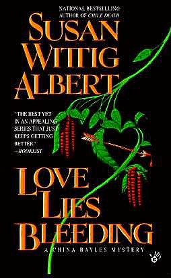 Love Lies Bleeding - Albert, Susan Wittig, Ph.D.