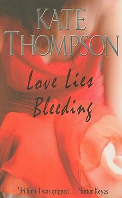 Love Lies Bleeding - Thompson, Kate