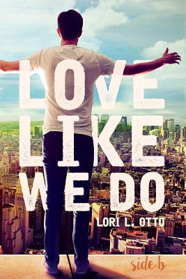 Love Like We Do (Side B) - Otto, Lori L