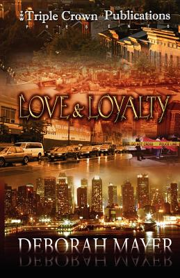 Love & Loyalty - Mayer, Deborah