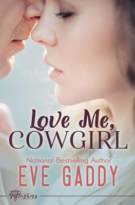 Love Me, Cowgirl - Gaddy, Eve