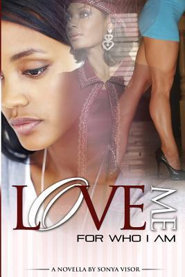 Love Me for Who I Am - Visor, Sonya