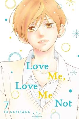 Love Me, Love Me Not, Vol. 7, 7 - Sakisaka, Io