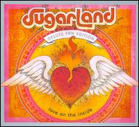 Love on the Inside [Deluxe Fan Edition] - Sugarland