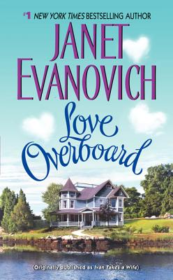 Love Overboard - Evanovich, Janet