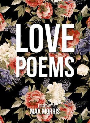 Love Poems - Morris, Max (Editor)