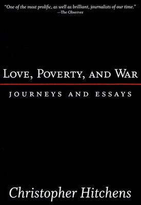Love, Poverty, and War: Journeys and Essays -