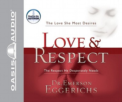 Love & Respect - Eggerichs, Emerson, Dr., PhD