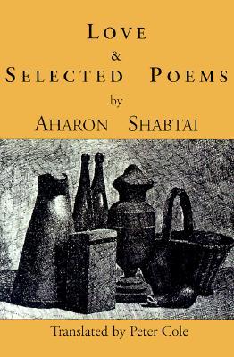 Love & Selected Poems - Shabtai, Aharon