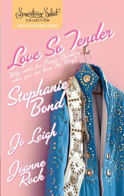 Love So Tender: Taking Care of Business/Play It Again, Elvis/Good Luck Charm - Bond, Stephanie, and Leigh, Jo, and Rock, Joanne