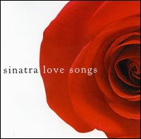 Love Songs [Columbia/Legacy] [Bonus Tracks] - Frank Sinatra