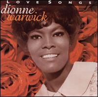 Love Songs [Rhino] - Dionne Warwick