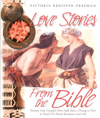 Love Stories from the Bible - Register-Freeman, Victoria