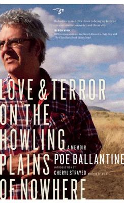 Love & Terror on the Howling Plains of Nowhere - Ballantine, Poe, and Strayed, Cheryl (Introduction by)