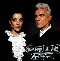 Love This Giant - David Byrne & St. Vincent