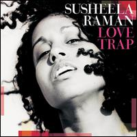 Love Trap - Susheela Raman