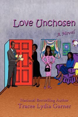 Love Unchosen - Garner, Tracee Lydia