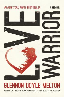 Love Warrior: A Memoir - Melton, Glennon Doyle