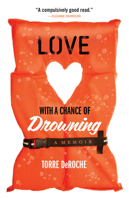 Love with a Chance of Drowning - Deroche, Torre