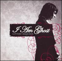 Lovers' Requiem - I Am Ghost