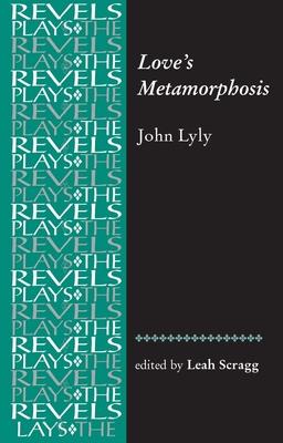 Love's Metamorphosis - Scragg, Leah (Editor)