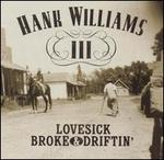 Lovesick, Broke & Driftin'