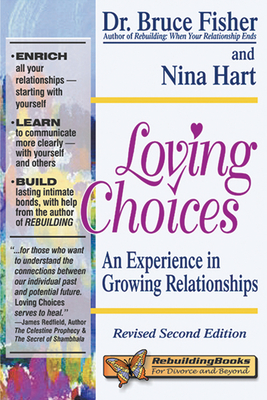 Loving Choices: A Experience in Growing Relationships - Fisher, Bruce, Mr., and Hart-Fisher, Nina